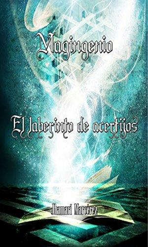 Magingenio: El laberinto de acertijos por Jhamarí Marcérez