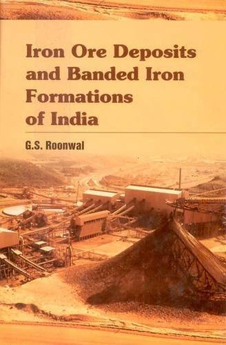 Iron Ore Deposits and Banded Iron Formations of India by G.S. Roonwal (2012-08-01)