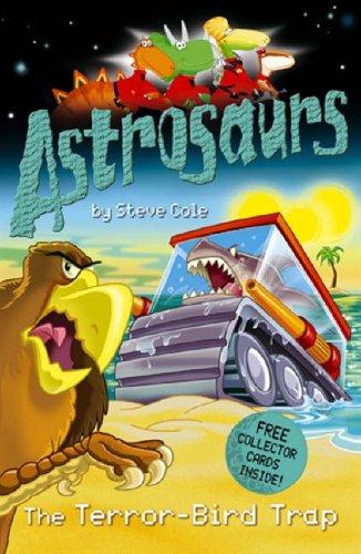 Astrosaurs: The Terror-Bird Trap