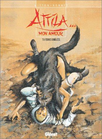 Attila. mon amour, Tome 5 : Terres brûlées
