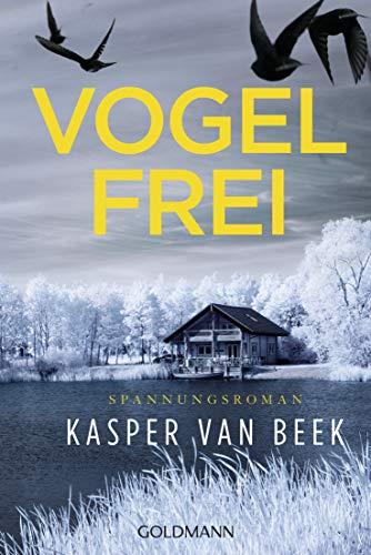 Vogelfrei: Spannungsroman