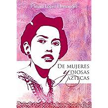 De mujeres y diosas aztecas
