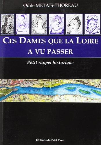 Ces dames que la Loire a vu passer : petit rappel historique