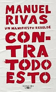 Contra todo esto par Manuel Rivas