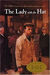 The Lady with the Hat by Uri Orlev (1995-04-24)