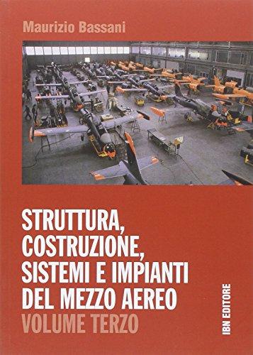 Struttura, costruzione, sistemi e impianti del mezzo aereo. Per gli Ist. tecnici: 3