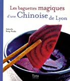 Les baguettes magiques d'une Chinoise de Lyon
