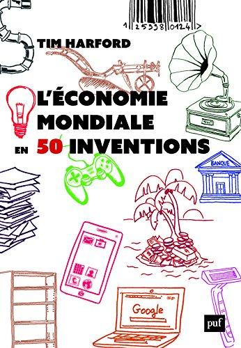 L'conomie mondiale en 50 inventions