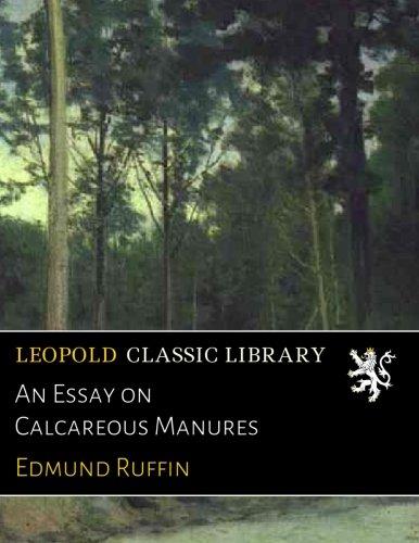 An Essay on Calcareous Manures por Edmund Ruffin