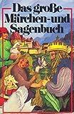 Image de Das große Märchen- und Sagenbuch. ( Ab 10 J.)