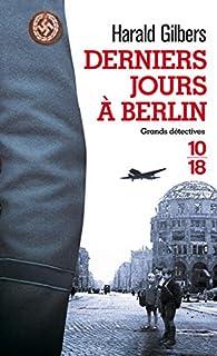 Derniers jours à Berlin par Harald Gilbers