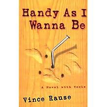 Handy As I Wanna Be: A Novel With Tools