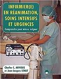 Infirmières en réanimation, soins intensifs et urgences - Comprendre pour mieux soigner