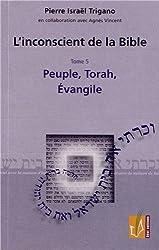 L'inconscient de la Bible : Tome 5, Peuple, Torah, Evangile