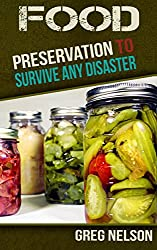 Food Preservation To Survive Any Disaster (English Edition)