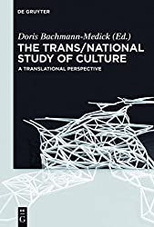 The Trans/National Study of Culture: A Translational Perspective (Concepts for the Study of Culture (CSC), Band 4)