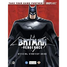 Batman: Vengeance Official Strategy Guide for GameCube & Xbox: Vengeance Official Strategy Guide for GameCube and Xbox (Bradygames Strategy Guides)