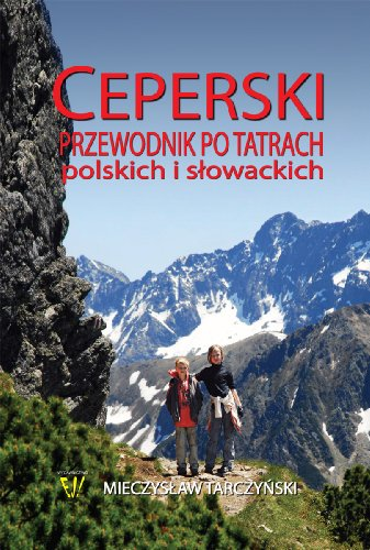 Ceperski przewodnik po Tatrach polskich i slowackich (Polish edition) (Galician Edition)