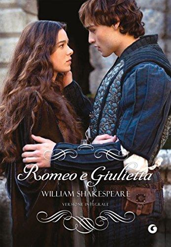 Romeo e Giulietta: Versione integrale