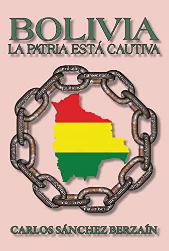 Bolivia: La Patria está cautiva eBook: Sanchez Berzaín, Carlos ...