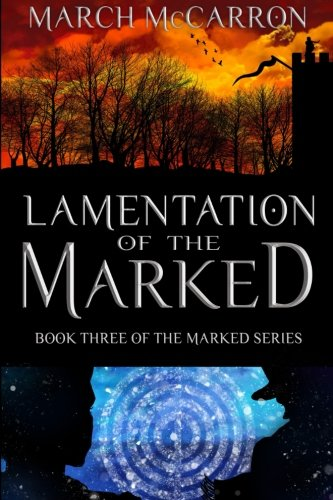 Lamentation of the Marked: Volume 3 (The Marked Series)