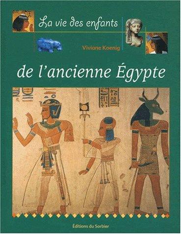 La Vie des enfants de l'Ancienne Egypte