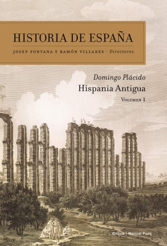 Hispania antigua: Historia de España Vol 1 por Domingo Plácido