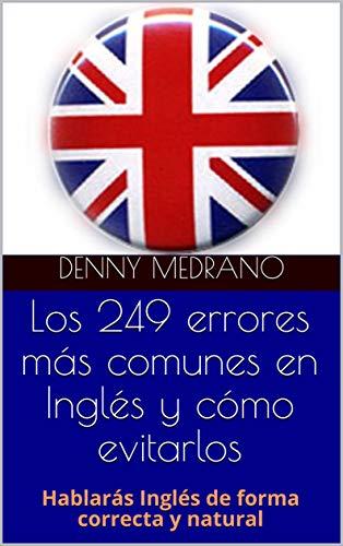 Los 249 errores más comunes en Inglés y cómo evitarlos: Hablarás ...