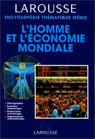 L'homme et l'économie mondiale : Démographie, évolution économique, productions et échanges, organisations intergouvernementales