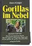 Gorillas im Nebel. Mein Leben mit den sanften Riesen