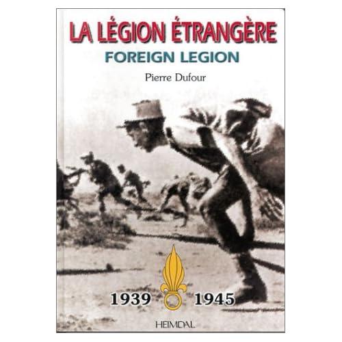 La Légion étrangère, Foreign Legion 1939-1945