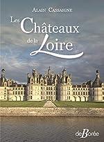 Les châteaux de la Loire de Alain Cassaigne