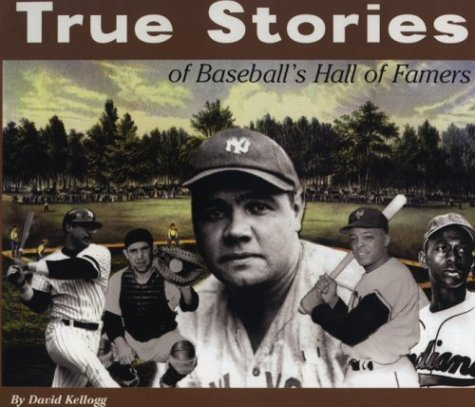 True Stories of Baseball's Hall of Famers (True Stories Series (Bluewood Books)) (English Edition) por David Kellogg