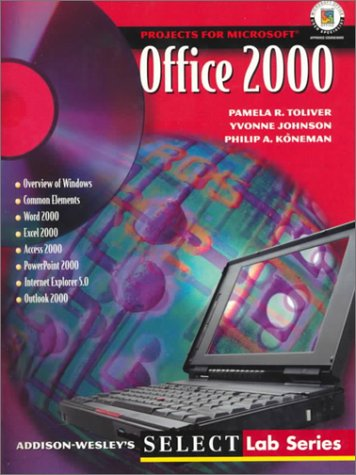 Projects for Office 2000, Microsoft Certified Edition (SELECT Lab) por Pamela R. Toliver