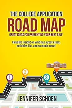 Descargar PDF Gratis The College Application Road Map: Great Ideas for Presenting Your Best Self: Valuable Insight on writing a great essay, activities list, and so much more!