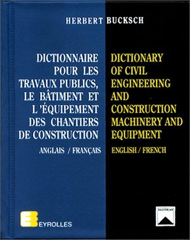 Dictionnaire pour les travaux publics, le bâtiment et l'équipement des chantiers de construction (anglais/français)