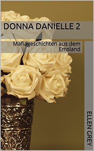 DONNA DANIELLE 2:  Mafiageschichten aus dem Emsland