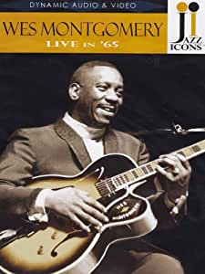 Wes Montgomery - Live in '65 (Jazz Icons)