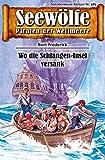 Seewölfe - Piraten der Weltmeere 485: Wo die Schlangen-Insel versank