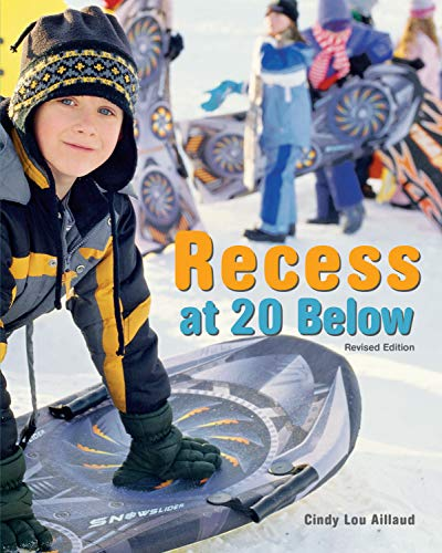 Recess at 20 Below, Revised Edition (English Edition)