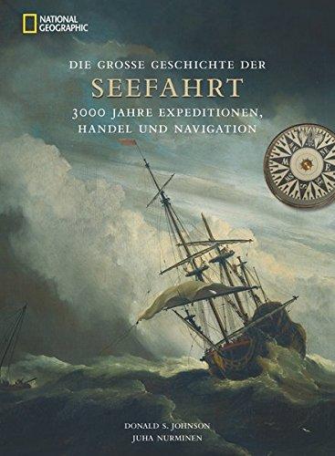 Die große Geschichte der Seefahrt
