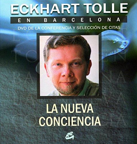 La nueva conciencia: Eckhart Tolle en Barcelona - DVD de la conferencia y selección de citas
