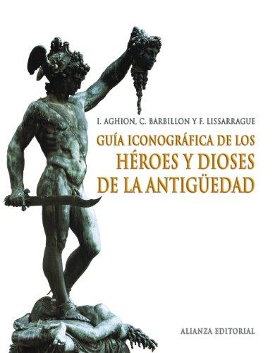 Guía iconográfica de los héroes y dioses de la antigüedad (Libros Singulares (Ls))