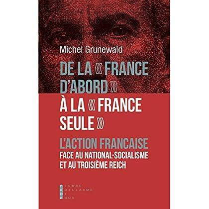 De la 'France d'abord' à la 'France seule' : L'action française face au national-socialisme et au troisièmre Reich