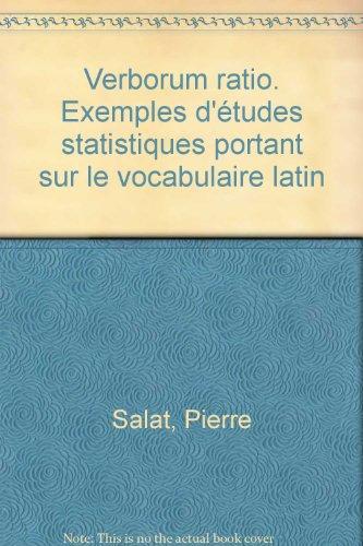 Verborum ratio. Exemples d'études statistiques portant sur le vocabulaire latin