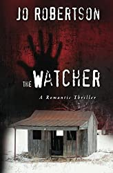 The Watcher: A Romantic Thriller: Volume 1 by Jo Robertson (2011-07-27)