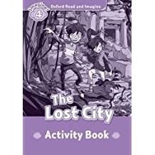 Oxford Read and Imagine 4 The Lost City Activity Book (Oxford Read & Imagine)
