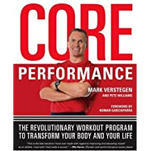 [ Core Performance: The Revolutionary Workout Program to Transform Your Body and Your Life Verstegen, Mark ( Author ) ] { Paperback } 2005