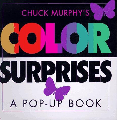 Color Surprises: Color Surprises por Chuck Murphy