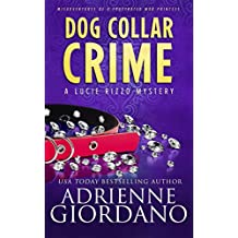 Dog Collar Crime: Misadventures of a Frustrated Mob Princess (A Lucie Rizzo Mystery Book 1) (English Edition)